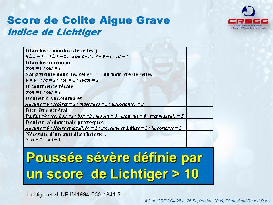 Score de Colite Aigue Grave Indice de Lichtiger AG du CREGG– 25 et 26 Septembre 2009, Disneyland Resort Paris Poussée sévère définie par un score de L