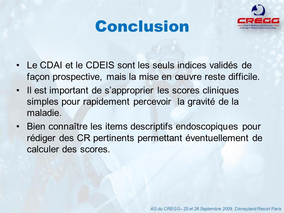 Conclusion Le CDAI et le CDEIS sont les seuls indices validés de façon prospective, mais la mise en œuvre reste difficile. Il est important de sapprop