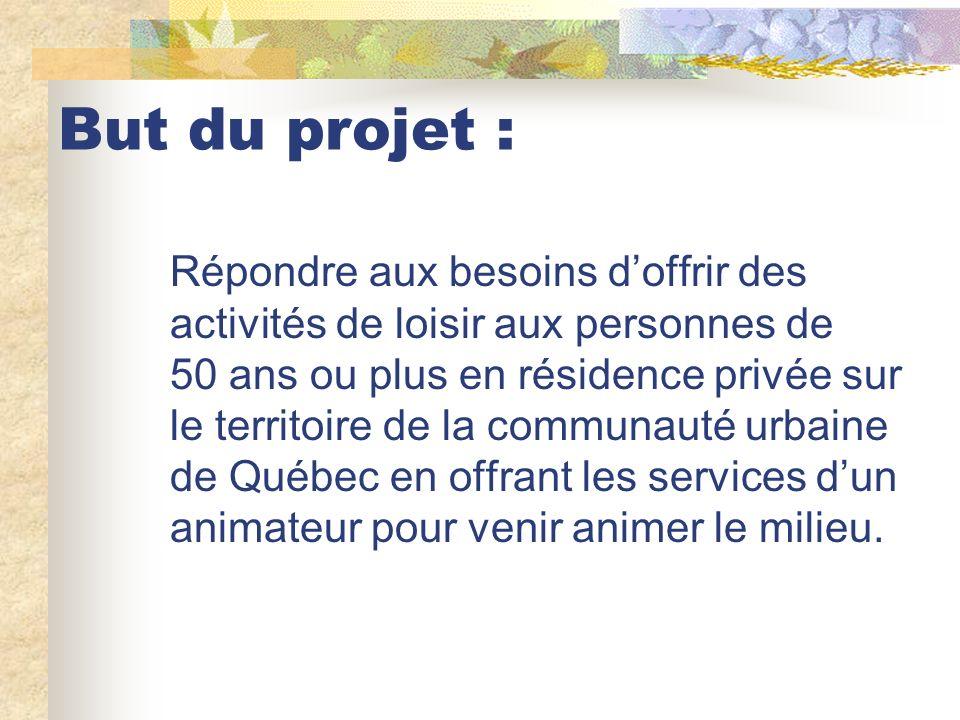 Répondre aux besoins doffrir des activités de loisir aux personnes de 50 ans ou plus en résidence privée sur le territoire de la communauté urbaine de