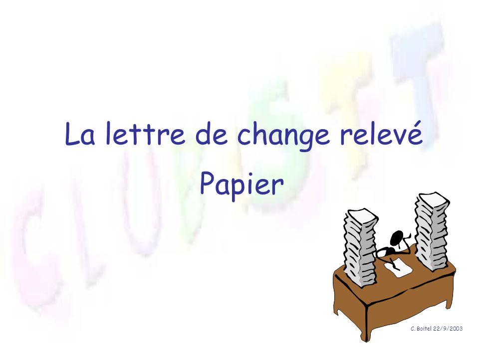 C. Boitel 22/9/2003 La lettre de change relevé Papier