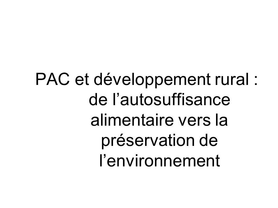 PAC et développement rural : de lautosuffisance alimentaire vers la préservation de lenvironnement