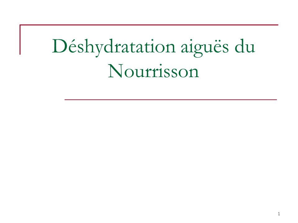 1 Déshydratation aiguës du Nourrisson