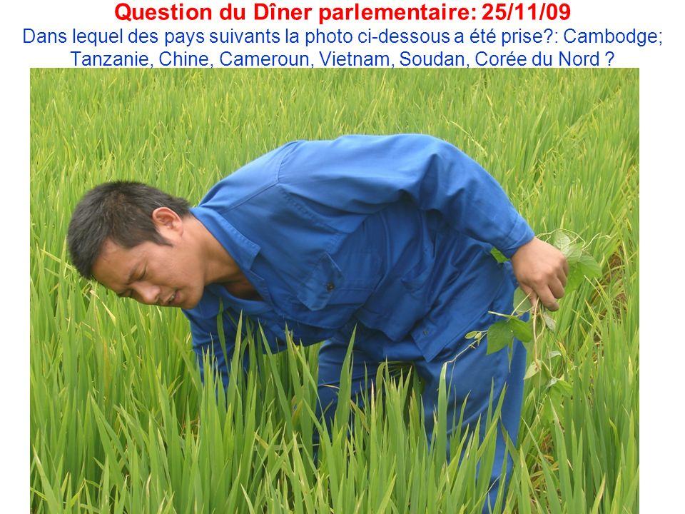Question du Dîner parlementaire: 25/11/09 Dans lequel des pays suivants la photo ci-dessous a été prise?: Cambodge; Tanzanie, Chine, Cameroun, Vietnam, Soudan, Corée du Nord ?