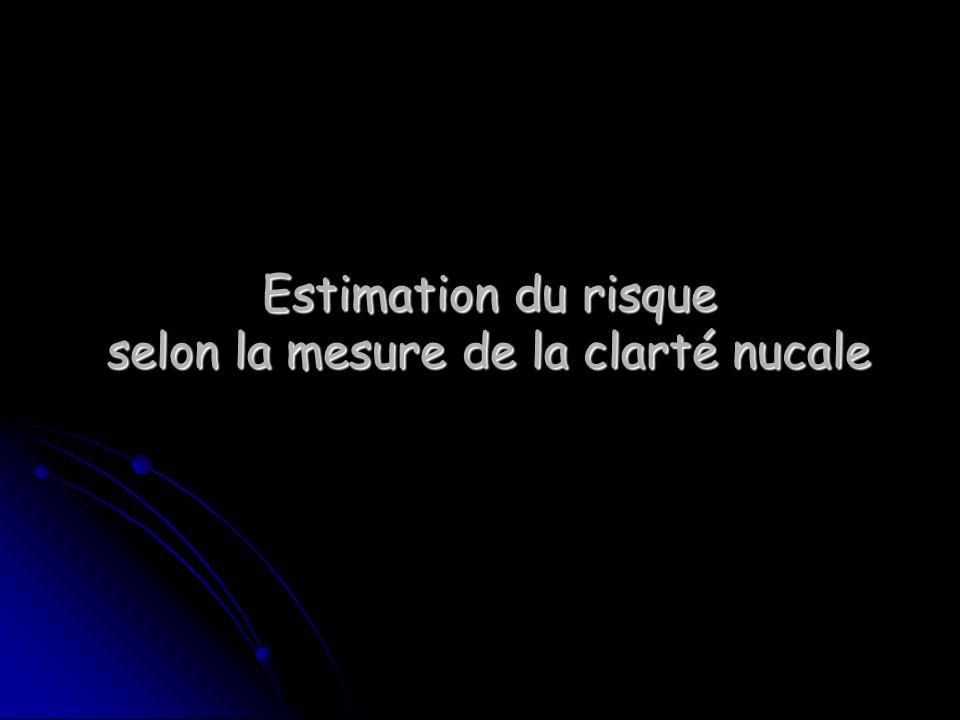 Estimation du risque selon la mesure de la clarté nucale