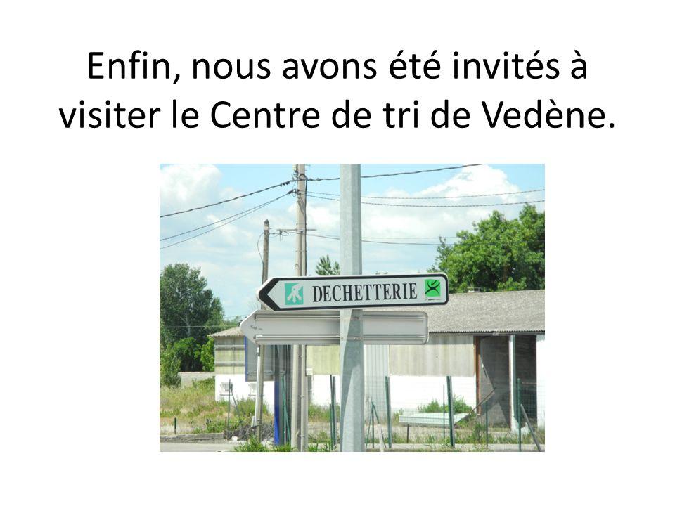 Enfin, nous avons été invités à visiter le Centre de tri de Vedène.