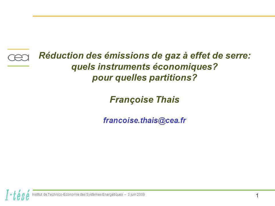 1 Institut de Technico-Economie des Systèmes Energétiques – 3 juin 2009 Réduction des émissions de gaz à effet de serre: quels instruments économiques.