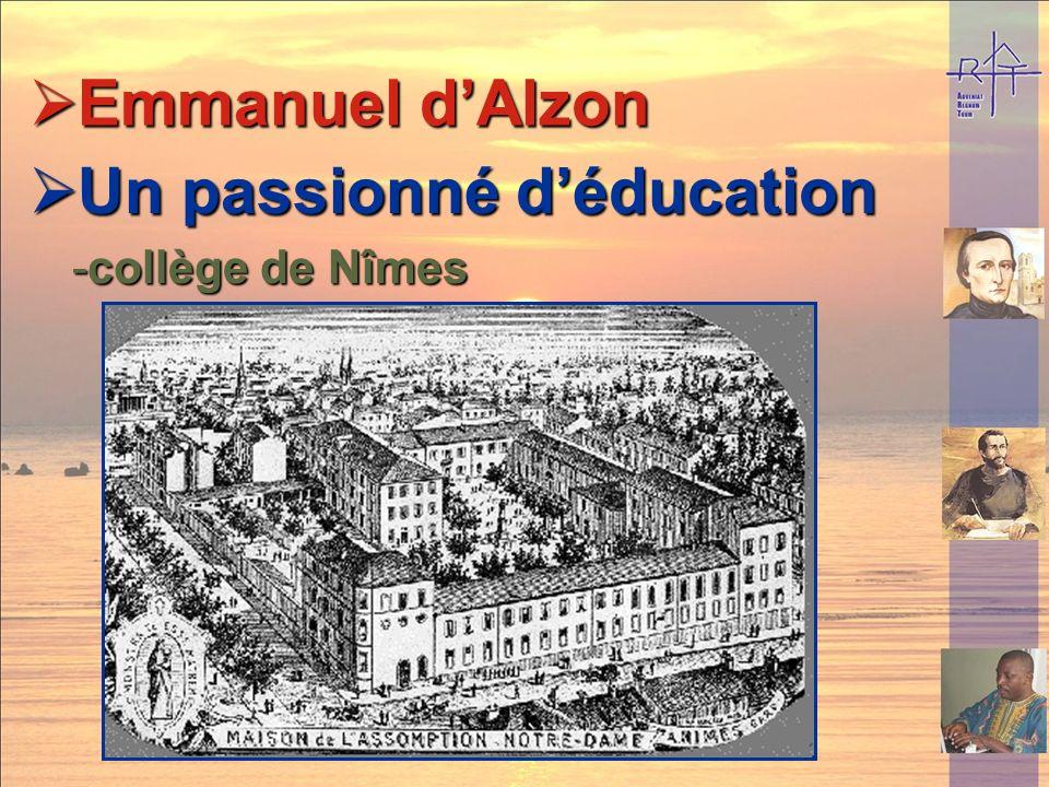 Un passionné déducation Un passionné déducation Emmanuel dAlzon Emmanuel dAlzon -Alumnats (petits séminaires )