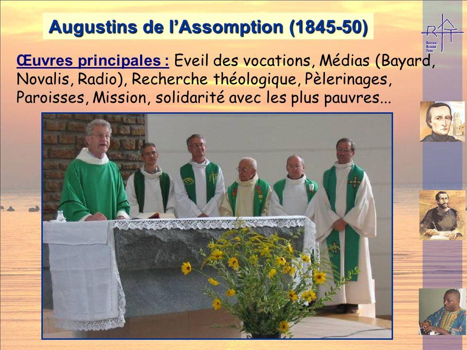 Religieuses de lAssomption (1839) Présence dans le monde (2002): 1356 religieuses, 44 nationalités présentes dans 34 pays, 181 communautés Europe : Su