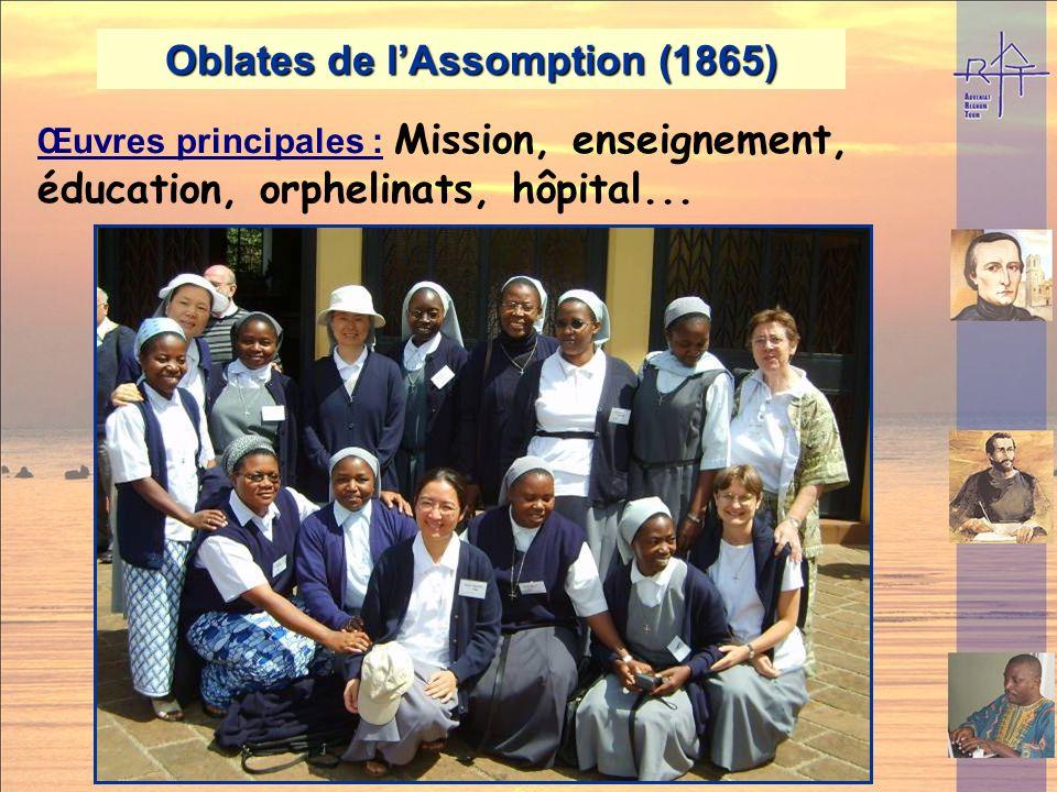 Augustins de lAssomption (1850) Présence dans le monde : 950 religieux, 125 communautés dans 30 pays Europe : Italie, Belgique, Angleterre, Espagne, F