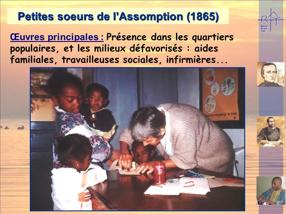 Oblates de lAssomption (1865) Présence dans le monde (2002) : 516 religieuses, 78 communautés présentes dans 16 pays Europe : Italie, Belgique, Anglet