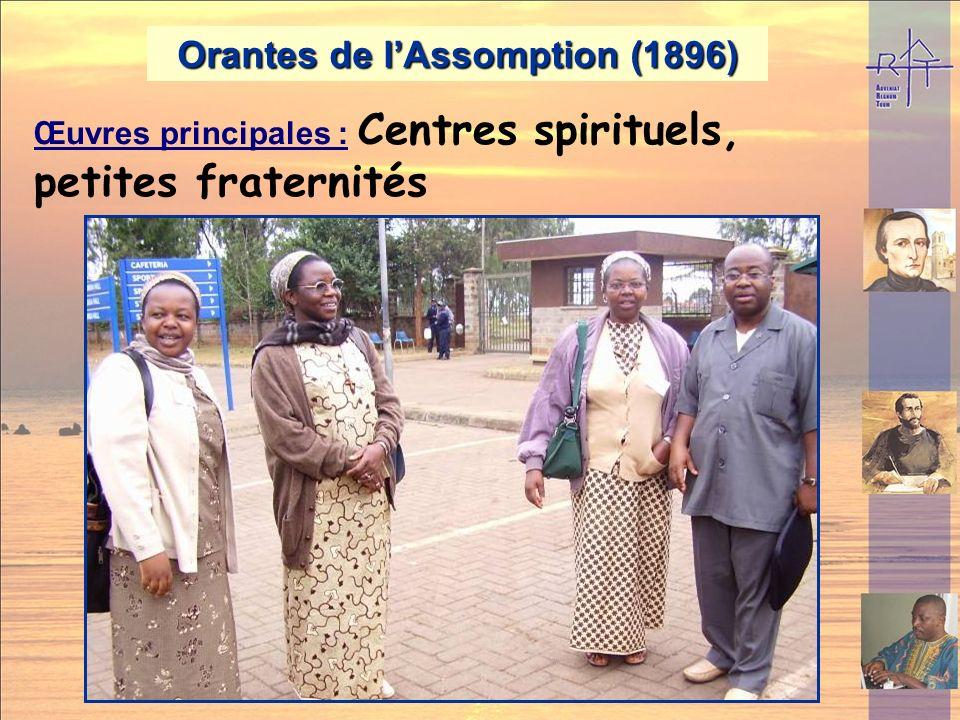 Petites soeurs de lAssomption (1865) Présence dans le monde (2002): 1247 religieuses, 182 communautés présentes dans 28 pays. Europe : Irlande, Anglet