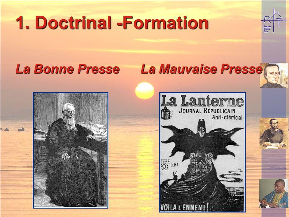 1. Doctrinal -Formation Médias Bayard, Novalis, Radios Médias Bayard, Novalis, Radios Rejoindre le plus grand nombre Le Pèlerin (1873) Bonne Presse Le