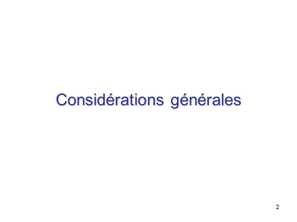 2 Considérations générales