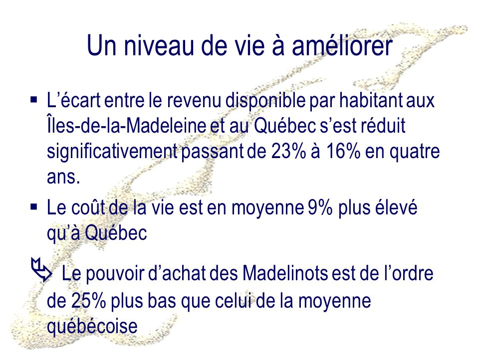 Un niveau de vie à améliorer Lécart entre le revenu disponible par habitant aux Îles-de-la-Madeleine et au Québec sest réduit significativement passan
