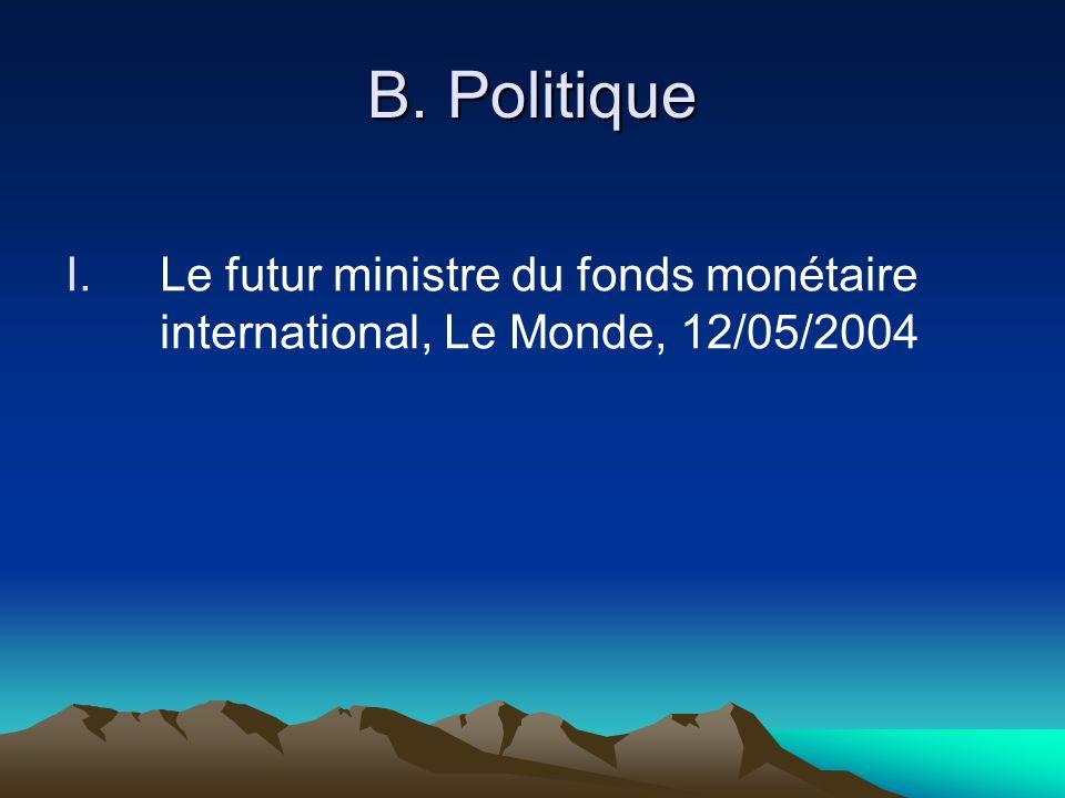 B. Politique I.Le futur ministre du fonds monétaire international, Le Monde, 12/05/2004