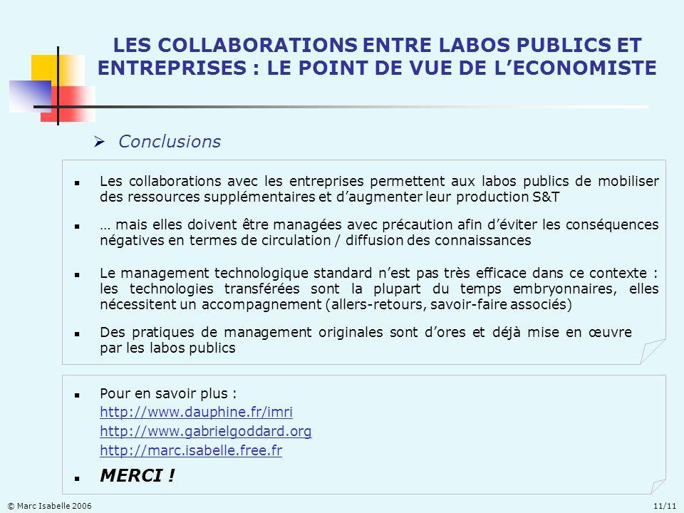 LES COLLABORATIONS ENTRE LABOS PUBLICS ET ENTREPRISES : LE POINT DE VUE DE LECONOMISTE © Marc Isabelle 200611/11 MERCI .