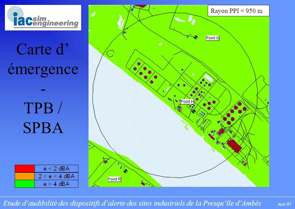 Etude daudibilité des dispositifs dalerte des sites industriels de la Presquîle dAmbès mai 05 Carte d émergence - TPB / SPBA Rayon PPI = 950 m