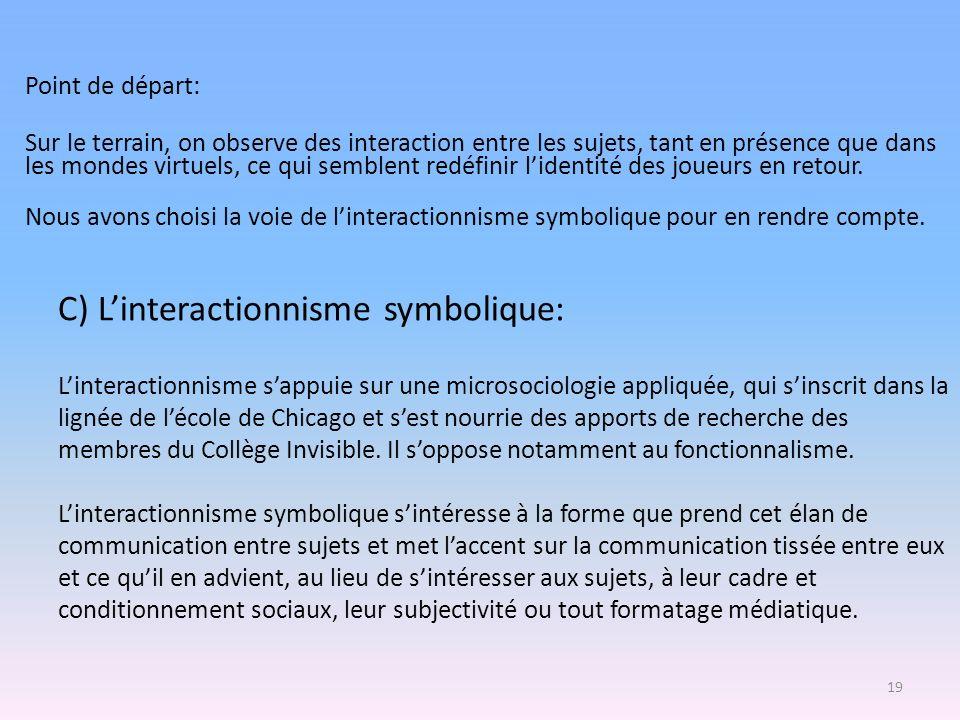 C) Linteractionnisme symbolique: Linteractionnisme sappuie sur une microsociologie appliquée, qui sinscrit dans la lignée de lécole de Chicago et sest