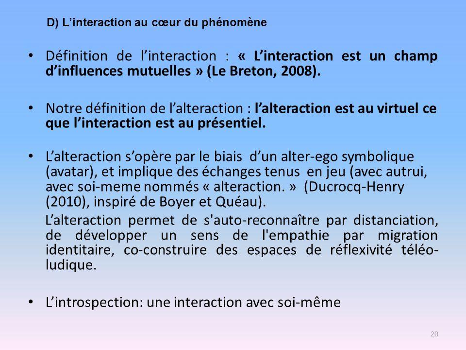 Définition de linteraction : « Linteraction est un champ dinfluences mutuelles » (Le Breton, 2008). Notre définition de lalteraction : lalteraction es