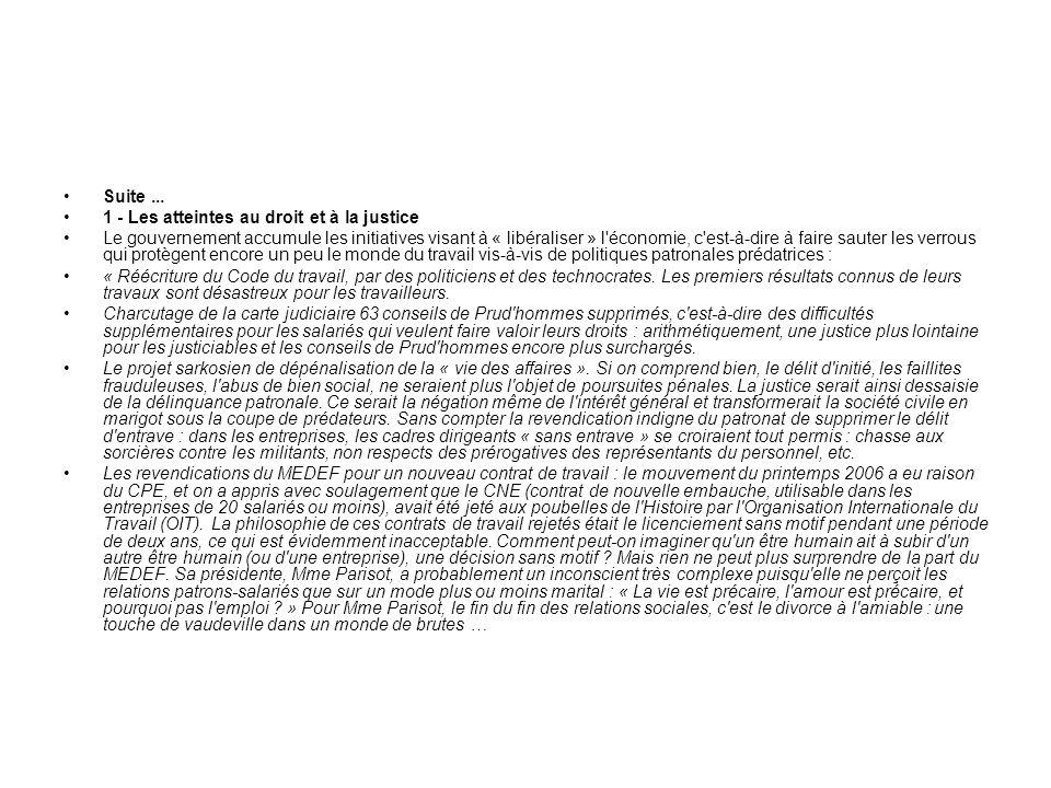 Suite... 1 - Les atteintes au droit et à la justice Le gouvernement accumule les initiatives visant à « libéraliser » l'économie, c'est-à-dire à faire