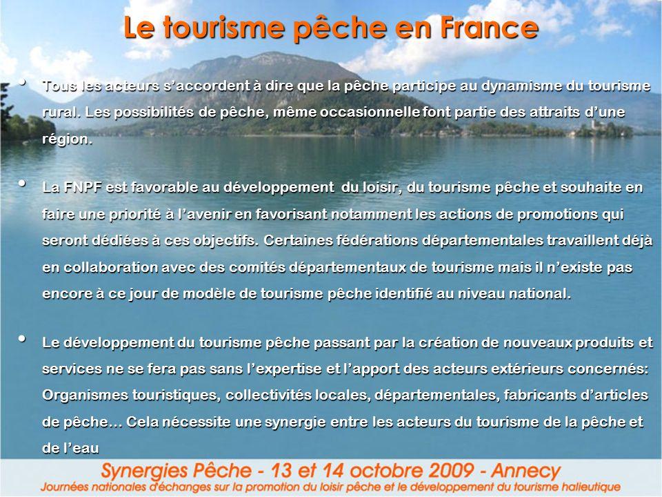 Le tourisme pêche en France Tous les acteurs saccordent à dire que la pêche participe au dynamisme du tourisme rural. Les possibilités de pêche, même