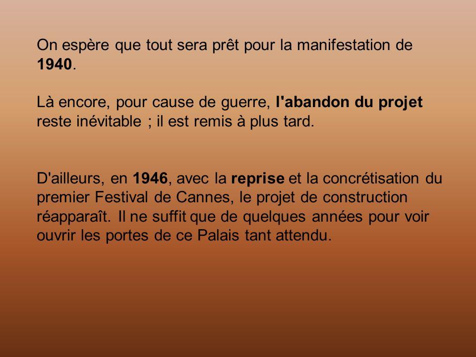 La seule projection privée qui a eu lieu dans cette salle en 1939 est celle de Quasimodo (The Hunchback of Notre-Dame) de William Dieterle, quelques jours avant la déclaration de guerre et l arrêt immédiat des festivités cannoises.