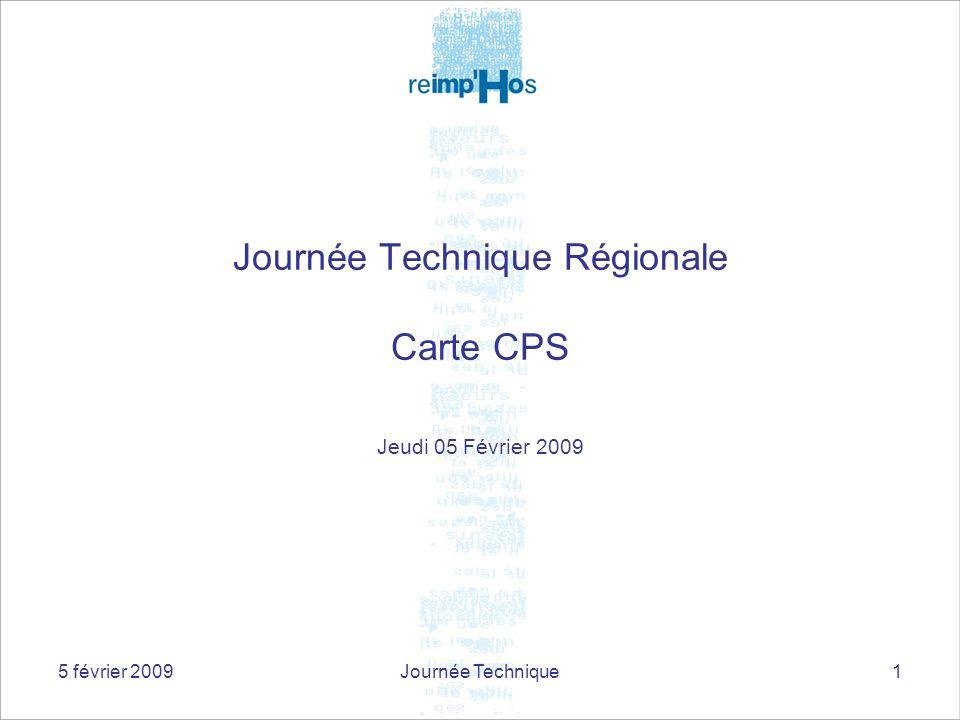 5 février 2009Journée Technique1 Journée Technique Régionale Carte CPS Jeudi 05 Février 2009