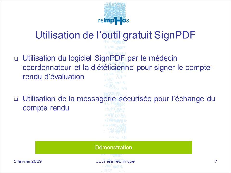 5 février 2009Journée Technique7 Utilisation de loutil gratuit SignPDF Utilisation du logiciel SignPDF par le médecin coordonnateur et la diététicienn