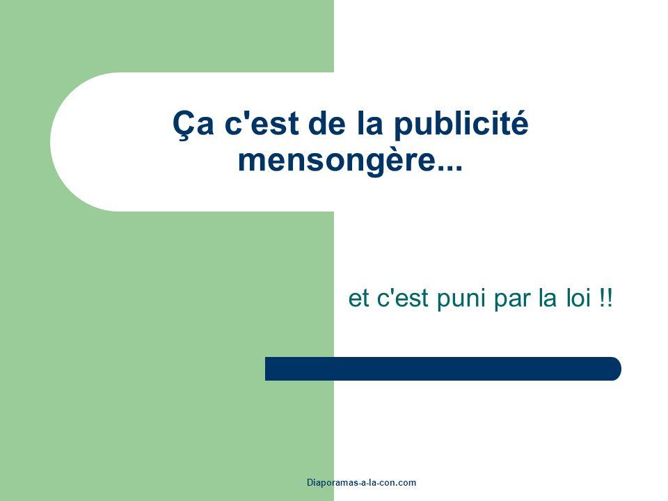 Diaporamas-a-la-con.com Ça c'est de la publicité mensongère... et c'est puni par la loi !!