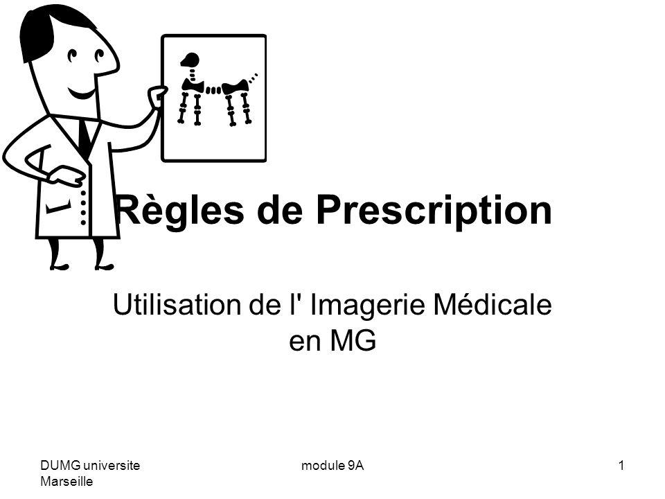 DUMG universite Marseille module 9A1 Règles de Prescription Utilisation de l Imagerie Médicale en MG