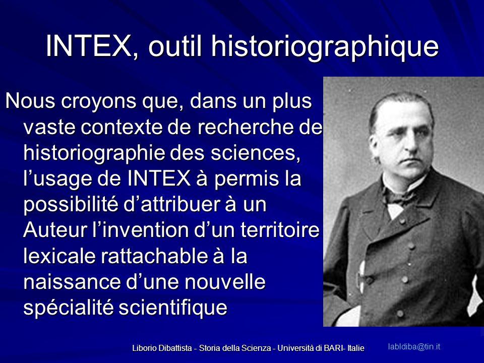 INTEX, outil historiographique Nous croyons que, dans un plus vaste contexte de recherche de historiographie des sciences, lusage de INTEX à permis la