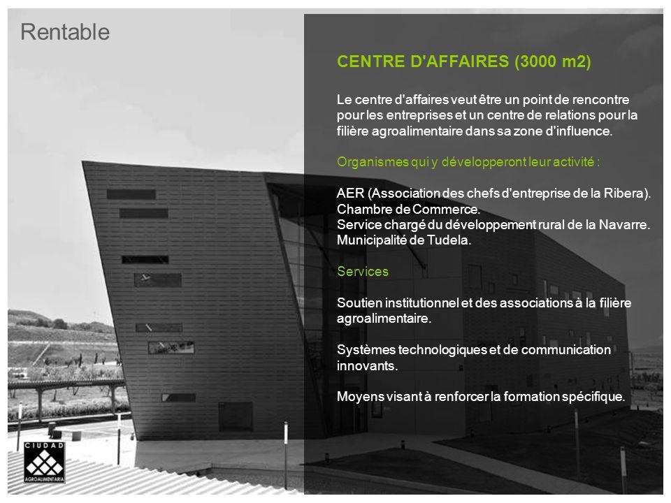 CENTRE D AFFAIRES (3000 m2) Le centre d affaires veut être un point de rencontre pour les entreprises et un centre de relations pour la filière agroalimentaire dans sa zone d influence.