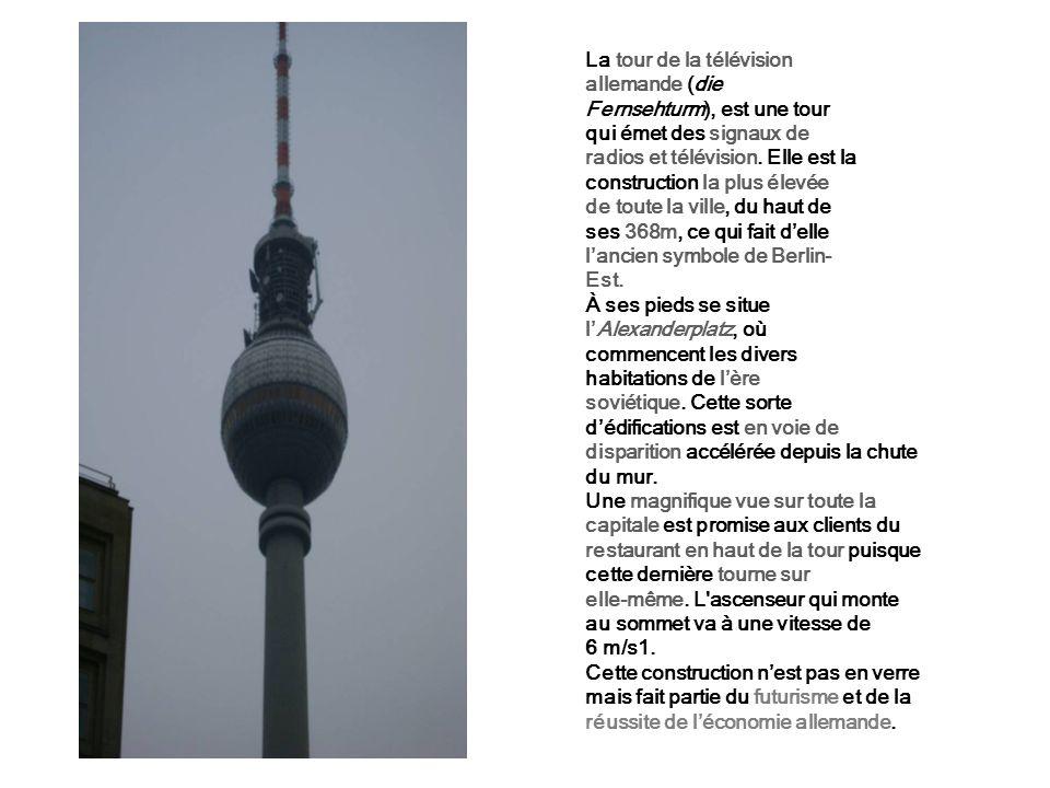 La tour de la télévision allemande (die Fernsehturm), est une tour qui émet des signaux de radios et télévision. Elle est la construction la plus élev