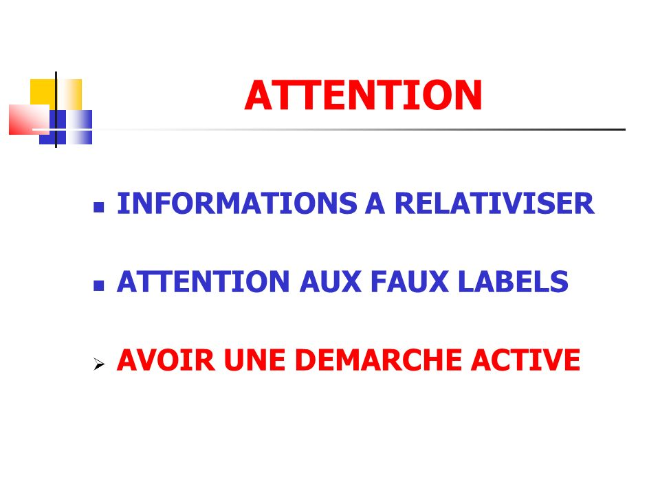 ATTENTION INFORMATIONS A RELATIVISER ATTENTION AUX FAUX LABELS AVOIR UNE DEMARCHE ACTIVE