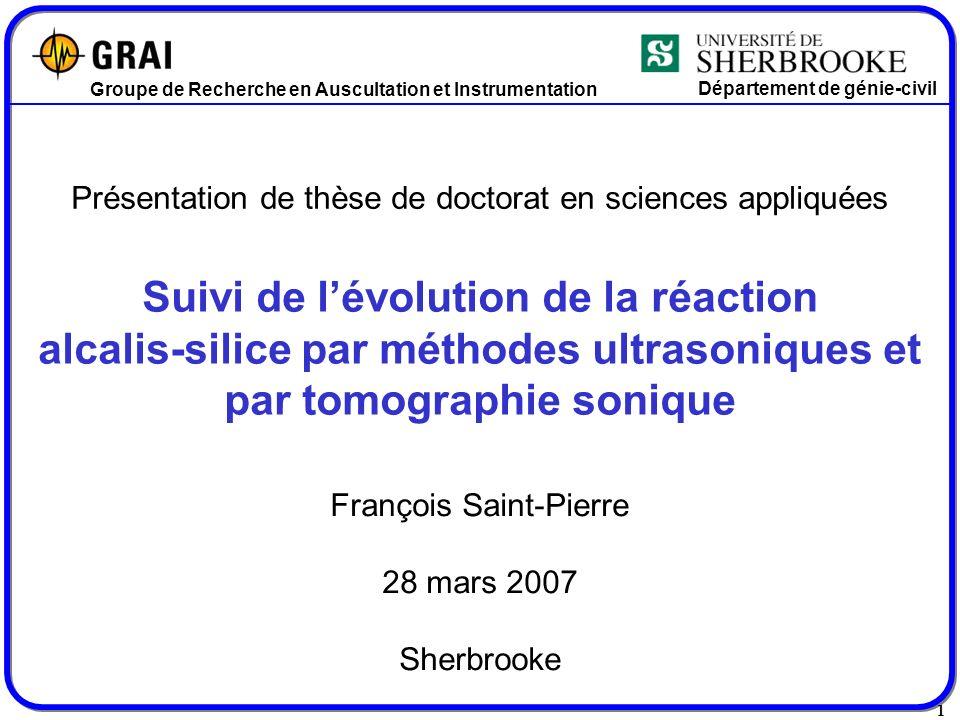 1 Suivi de lévolution de la réaction alcalis-silice par méthodes ultrasoniques et par tomographie sonique François Saint-Pierre 28 mars 2007 Sherbrook