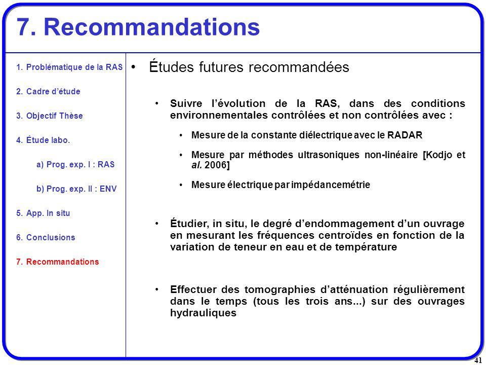 41 7. Recommandations Études futures recommandées Suivre lévolution de la RAS, dans des conditions environnementales contrôlées et non contrôlées avec