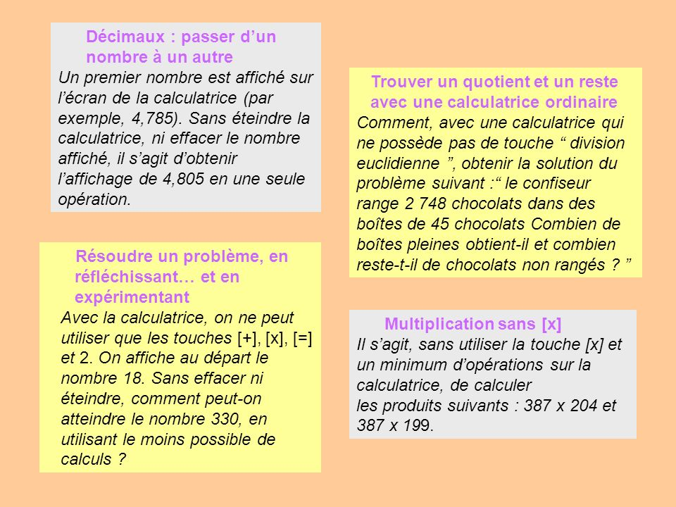 Décimaux : passer dun nombre à un autre Un premier nombre est affiché sur lécran de la calculatrice (par exemple, 4,785). Sans éteindre la calculatric