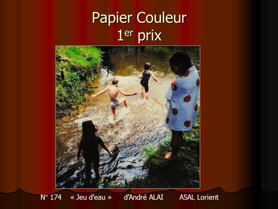 Papier Couleur 1 er prix N° 174 « Jeu deau » dAndré ALAIASAL Lorient