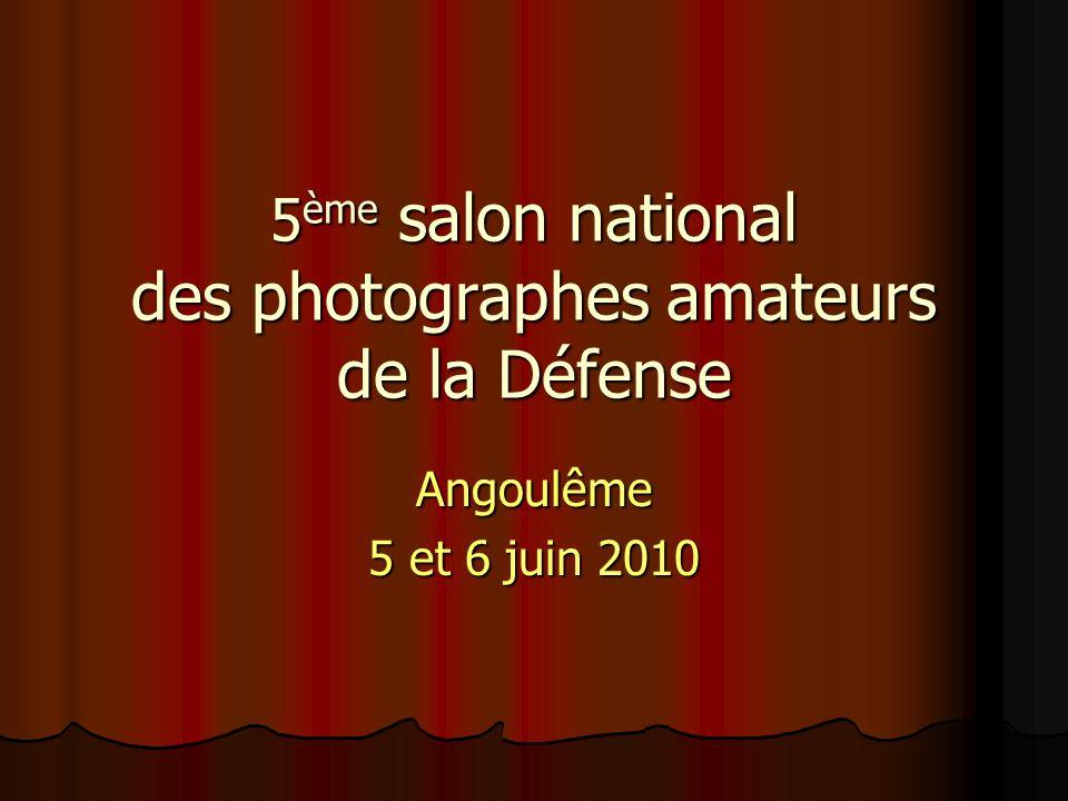 5 ème salon national des photographes amateurs de la Défense Angoulême 5 et 6 juin 2010