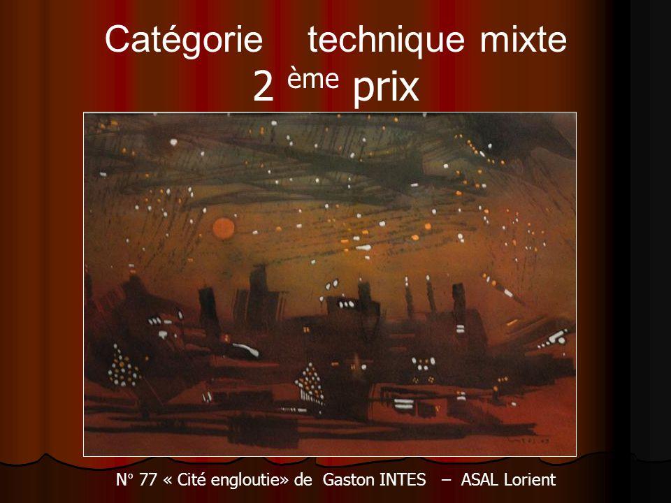 Catégorie technique mixte 2 ème prix N° 77 « Cité engloutie» de Gaston INTES – ASAL Lorient