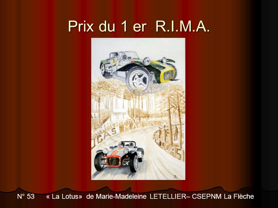 Prix du 1 er R.I.M.A. N° 53 « La Lotus» de Marie-Madeleine LETELLIER– CSEPNM La Flèche