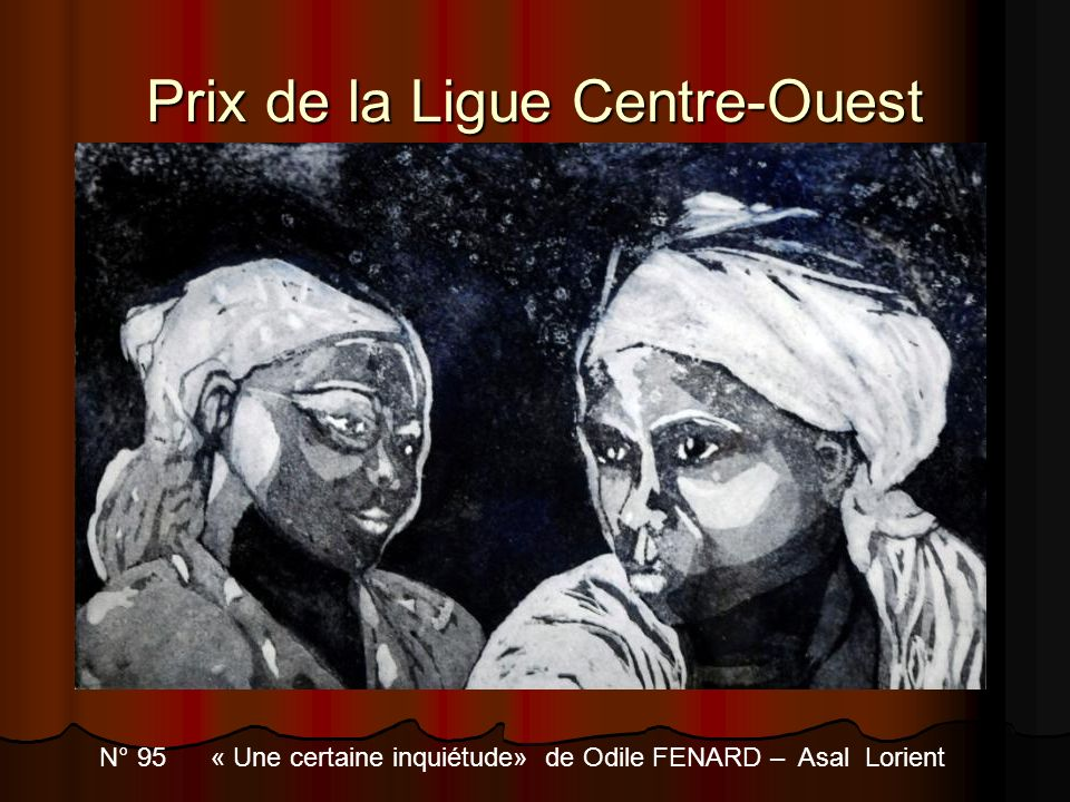 Prix de la Ligue Centre-Ouest N° 95 « Une certaine inquiétude» de Odile FENARD – Asal Lorient