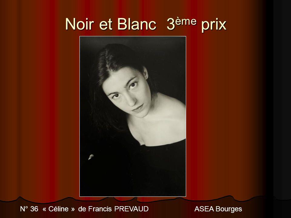 Noir et Blanc 3 ème prix N° 36 « Céline » de Francis PREVAUDASEA Bourges