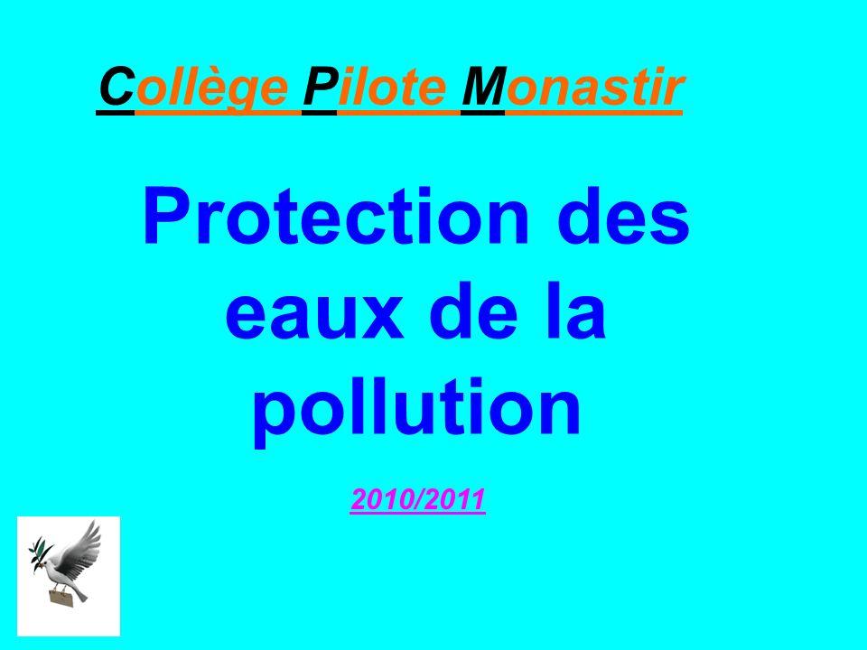 Protection des eaux de la pollution 2010/2011 Collège Pilote Monastir