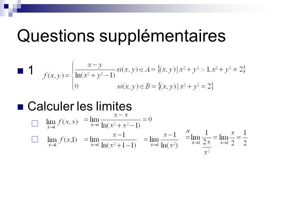 Questions supplémentaires 1 Calculer les limites