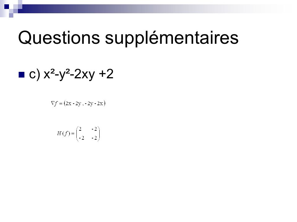 Questions supplémentaires c) x²-y²-2xy +2