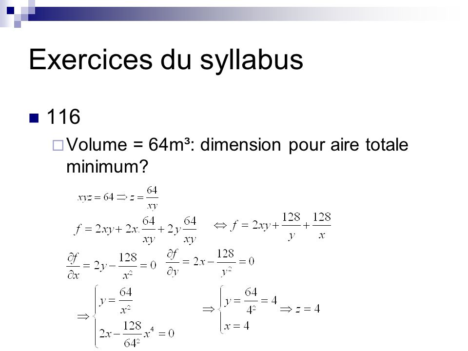 Exercices du syllabus 116 Volume = 64m³: dimension pour aire totale minimum?