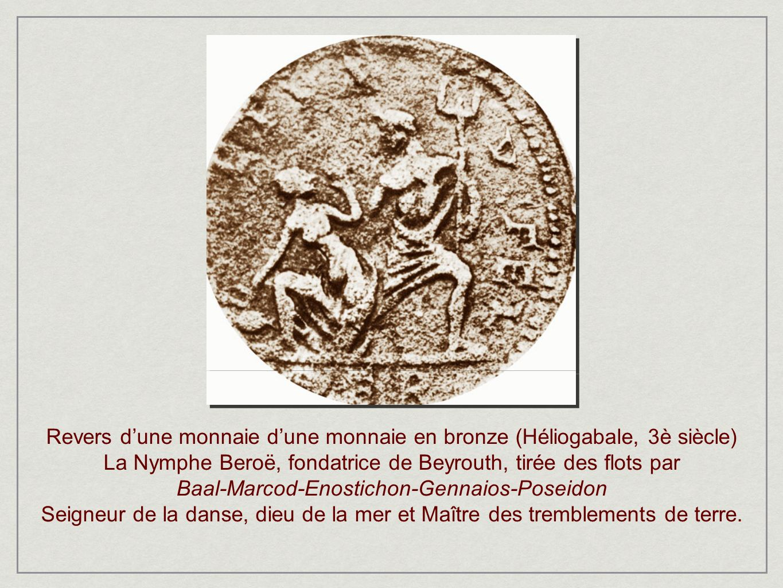 Revers dune monnaie dune monnaie en bronze (Héliogabale, 3è siècle) La Nymphe Beroë, fondatrice de Beyrouth, tirée des flots par Baal-Marcod-Enosticho