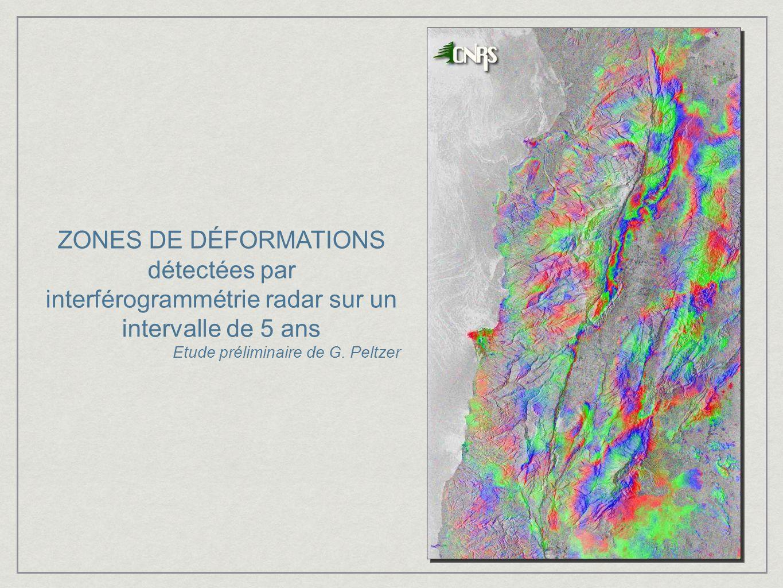ZONES DE DÉFORMATIONS détectées par interférogrammétrie radar sur un intervalle de 5 ans Etude préliminaire de G. Peltzer