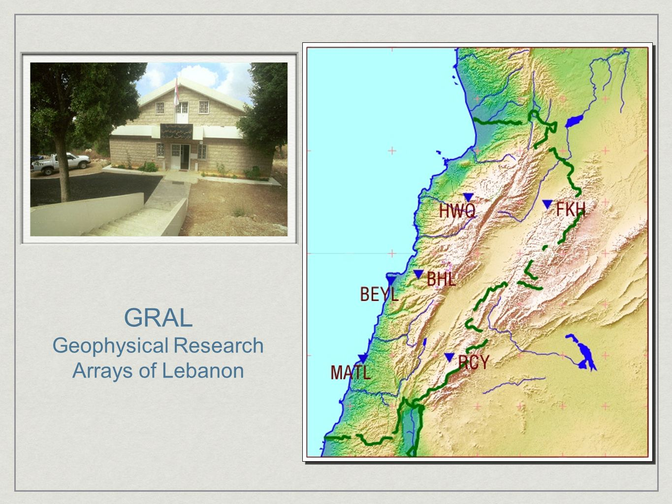GRAL Geophysical Research Arrays of Lebanon